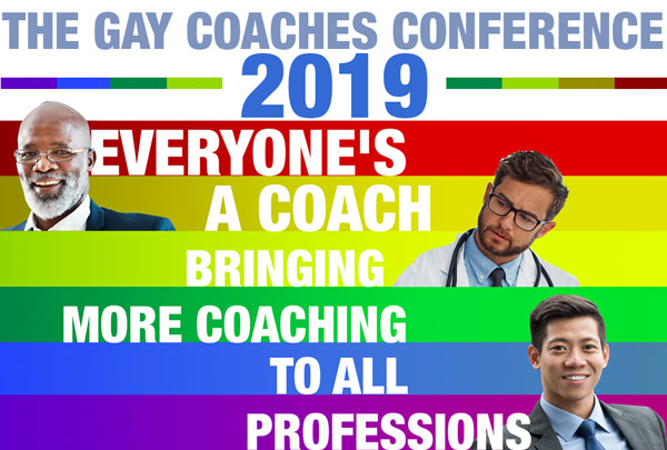 Gay MEN - Everyone's a Coach: Bringing MORE Coaching to All Professions