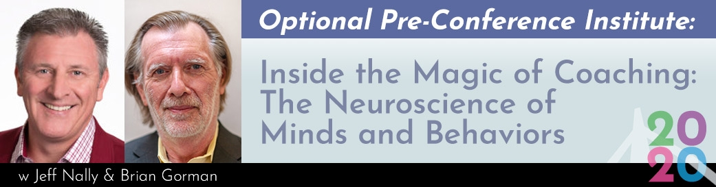 2020 Pre-Conference: Inside the Magic of Coaching: The Neuroscience of Changing Minds and Behaviors