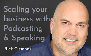 Scaling your business with Podcasting & Speaking